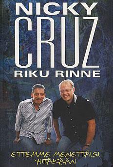 Nicky Cruz ja Riku Rinne: Ettemme menettäisi yhtäkään (2011)